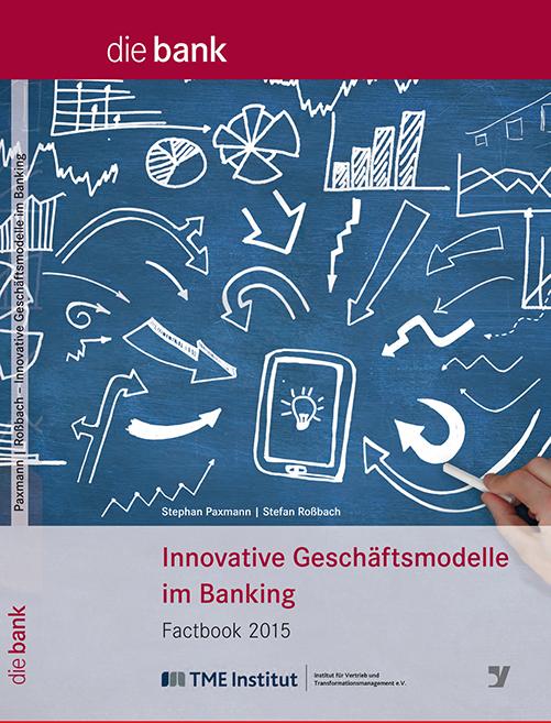 TME Factbook 2015 Innovative Geschäftsmodelle im Banking