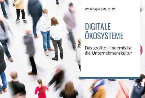 Digitale Ökosysteme - Das größte Hindernis ist die Unternehmenskultur