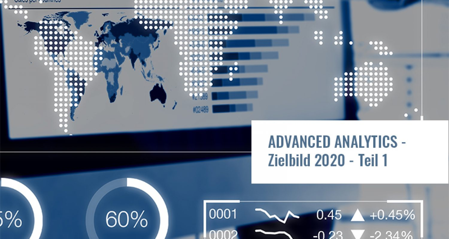 Advanced Analytics Zielbild 2020 - Blogbeitrag Teil 1